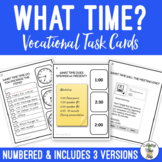 What Time? Vocational Scenarios Task Cards Digital & Analog Clock
