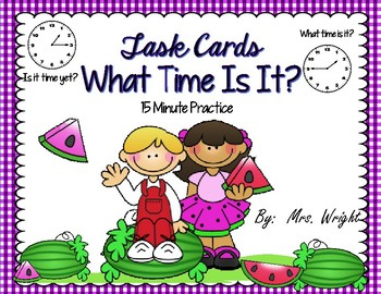 Task Cards  What Time is It?   15 Minute Practice