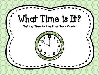What Time is It? Telling Time to the Hour
