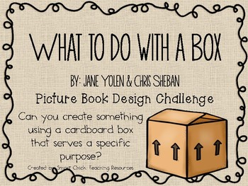 What To Do With a Box: Picture Book Engineering Design Cha