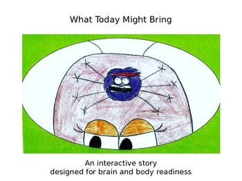 What Today Might Bring- An Intractive Story to Energize Students