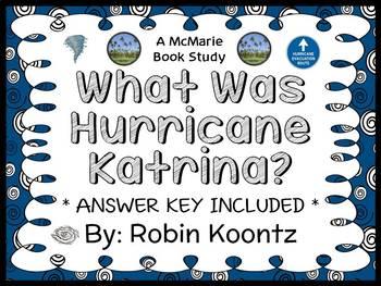What Was Hurricane Katrina? (Robin Koontz) Book Study / Comprehension  (29 pgs)