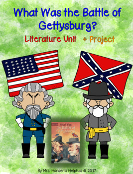 What Was the Battle of Gettysburg?  Literature Unit+Project