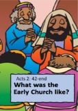 What Was the Early Church Like? Acts 2: 42-end