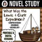 What Was the Lewis and Clark Expedition? *NO-PREP* Novel S