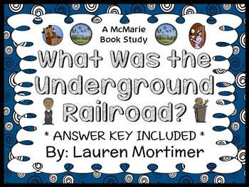 What Was the Underground Railroad? (Lauren Mortimer) Book Study / Comprehension