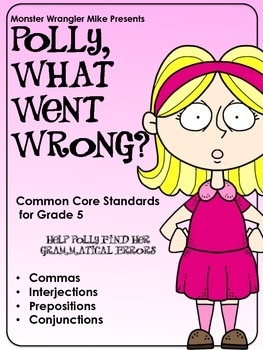 Polly, What Went Wrong? Commas, Interjections, Prepositions, and Conjunctions