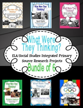 What Were They Thinking? Primary Source Research Activities: Bundle of 6