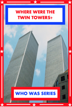 What Were the Twin Towers? Book Unit