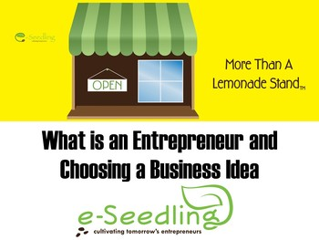 What/Who is an Entrepreneur and Choosing a Business Idea