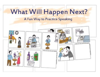 ESL Speaking, What Will Happen Next? A Fun Way to Practice Speaking