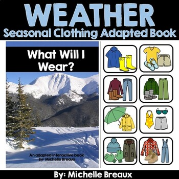 What Will I Wear?- Seasonal Clothing Adapted Interactive Book With Real Pictures