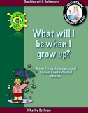 What Will I be When I Grow Up?  Unit for Exploring Personal Finances and Careers