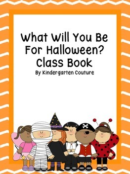 What Will You Be For Halloween?  Class Book