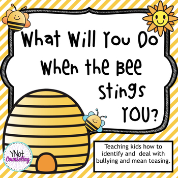 Bully Prevention - What Will You Do When The Bee Stings You?