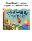 What Will the Weather Be? {Close Reading Lesson Aligned to Common Core}