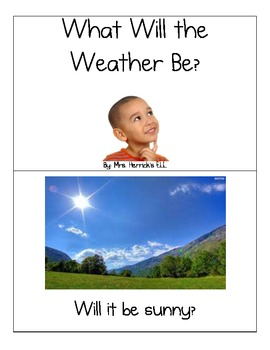 What Will the Weather Be - Emergent Reader with Photographs
