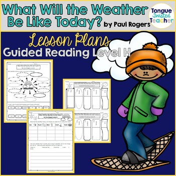 What Will the Weather Be Like Today? Level H Guided Reading Lesson