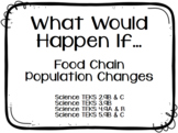 What Would Happen If... (Food Chain Population Changes)