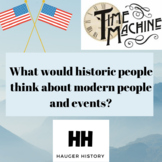 What Would Historic Leaders think of Modern Events and People? Unique History HW
