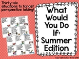 What Would You Do If: A Perspective Taking Activity (Summer Edition)