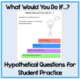 What Would You Do If...? Hypothetical Questions for Studen