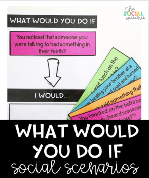 What Would You Do If Social Scenarios