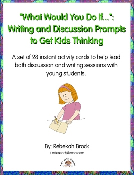 """""""What Would You Do If..."""": Writing and Discussion Prompts for Young Students"""