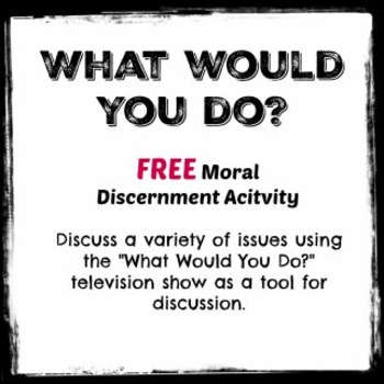 What Would You Do? Moral Discernment Activity FREE