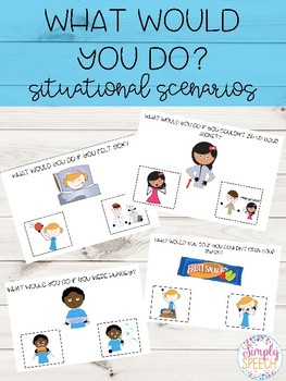 What Would You Do? Situational Scenarios