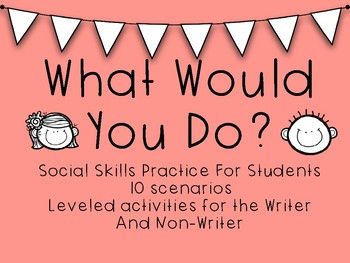 What Would You Do? Social Scenarios for Students-Leveled Activities