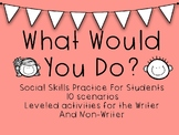 What Would You Do? Social Scenarios for Students-Leveled A