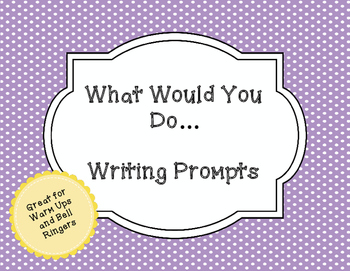 What Would You Do - Writing Prompts