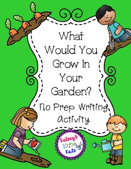 What Would You Grow In Your Garden? No Prep Writing Activity