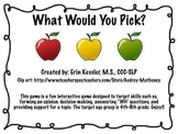 What Would You Pick? Decision Making Game