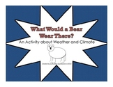 What Would a Bear Wear There?: An Activity about Weather and Climate