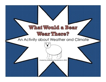 What Would a Bear Wear There?: An Activity about Weather a