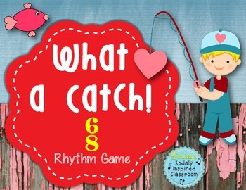 What a Catch {Rhythm Game for 6/8 Meter}