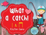 What a Catch {Rhythm Game for ta and titi}