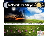 What a Sky!  A mini unit to enhance learning about day and night