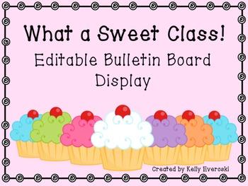 FREEBIE:What a Sweet Class! EDITABLE Bulletin Board Display!