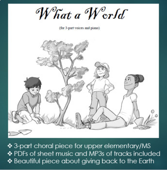 Earth Day choral kit: What a World song, piano score, vocal score, MP3 tracks