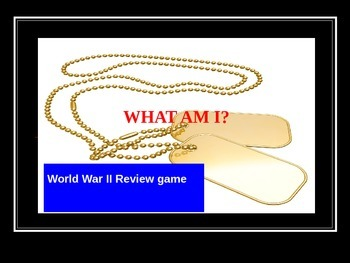 """""""What am I?""""  Review Game on World War II"""