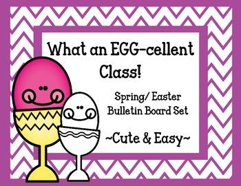 What an EGG-cellent Class! Bulletin Board Set.  Eggs Easter Spring