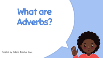 What are Adverbs?