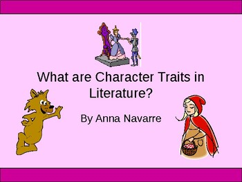 What are Character Traits in Literature? - Power Point