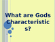 What are GodsCharacteristics Lesson