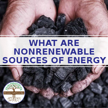 What are Non-Renewable Sources of Energy? - Reading Guide for High School