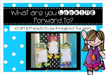 What are you Looking Forward to? {Craftivity & Prompts to use all year!}