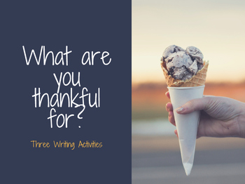 What are you thankful for? No prep presentation with three writing activities.